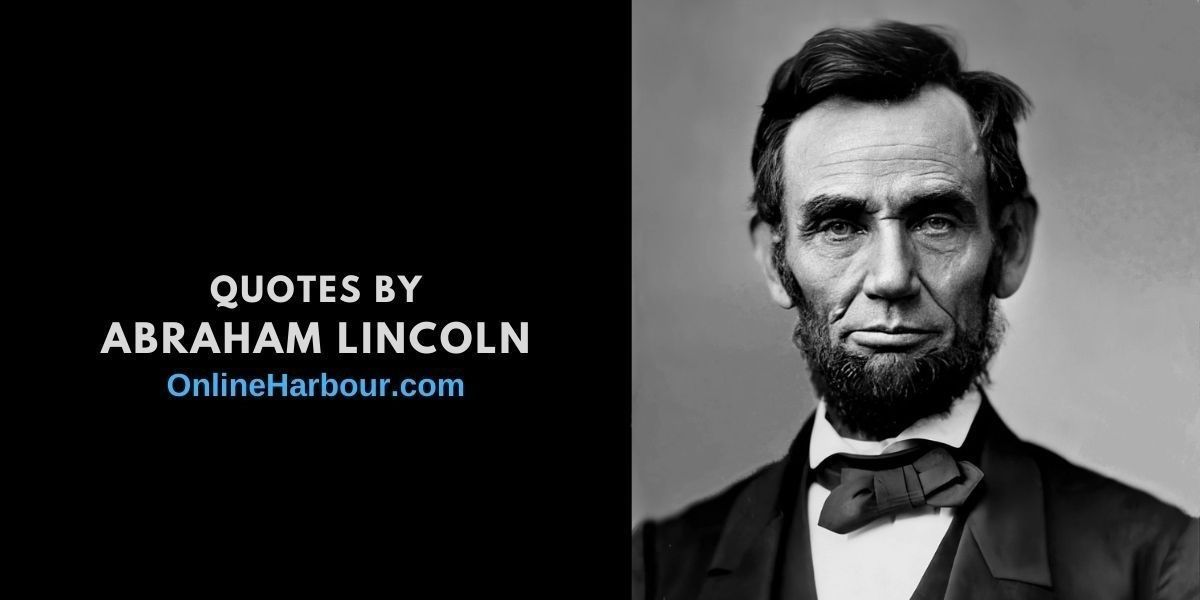 Abraham Lincoln Quotes Best Quotes by Abraham Lincoln_OnlineHarbour website