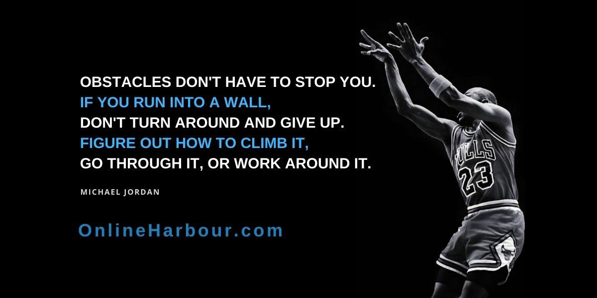 Obstacles don't have to stop you Michael Jordan