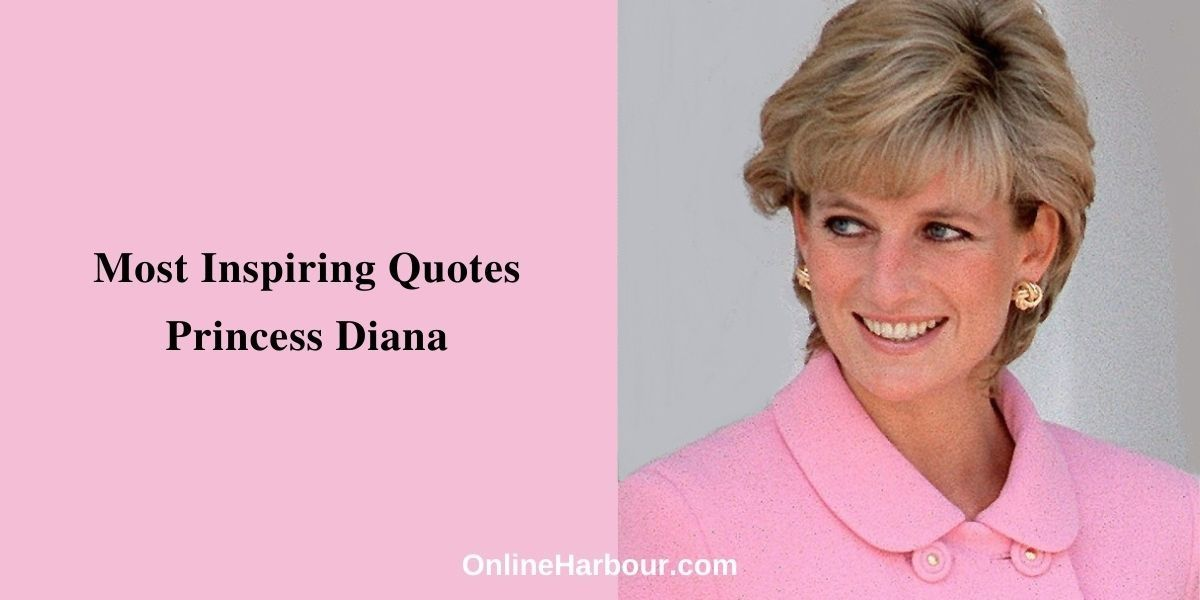 The Most Inspiring Quotes from Princess Diana